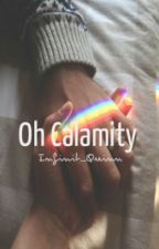 Oh, Calamity //Jalex// by Infinit_Quinn