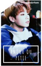 Amour Ou Pitié ? [Jikook]❄ by Lalisaddiction