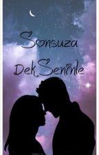 Sonsuza Dek Seninle (ARA VERİLDİ) by Jokeristgirl15