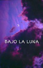 Bajo La Luna [Miedo] by hystericalmike