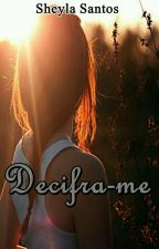 DECIFRA-ME (Completo) by sheylaoliversantos
