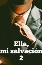 Ella, Mi Salvación 2 © Proximamente by patris29
