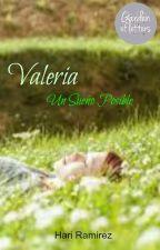 Valeria Un Sueño Posible by hariramirez
