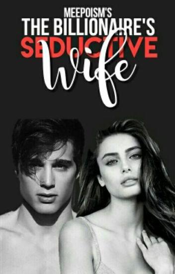 The Billionaire's Seductive Wife