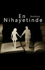 En Nihayetinde by BusAyca
