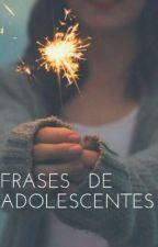 Frases de Adolescentes by InTheDark_AHS