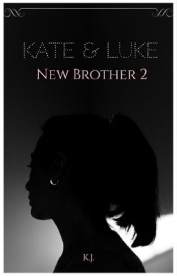 New Brother 2 (Luke&Kate)