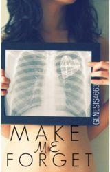 Make Me Forget. by genesis4663