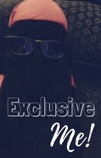 Exclusive Me! by Muslimah350