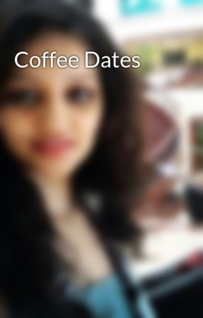 Coffee Dates by NikitaSarmah