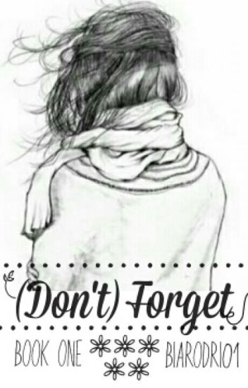 (DON'T) FORGET - J.S [book one]