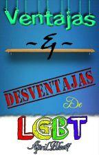Ventajas & Desventajas De LGBT by AprilBlue17