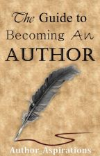 The Guide to Becoming An Author by Author_Aspirations
