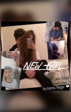 New Girl. | Lukas Rieger Fanfiction by ilylukas