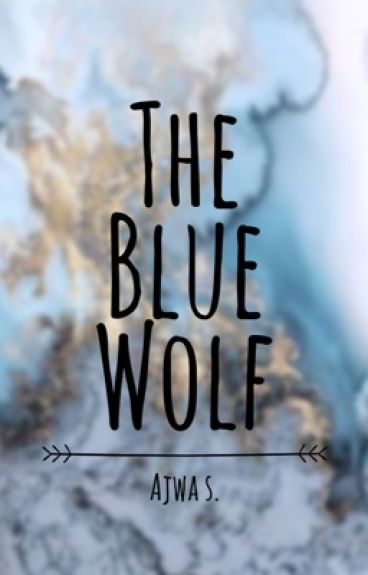 The Blue Wolf ✔