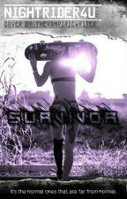 Survivor (INFO: UNDERGOING MAJOR EDITING BEFORE CONTINUING) by nightrider4u