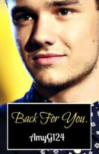 Back For You - Liam Payne Fan Fiction by AmyG124