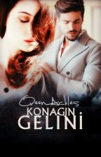 KONAĞIN GELİNİ by QueenAckles