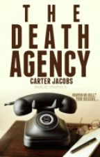 The Death Agency [IN PROGRESS] by Awesomeneer