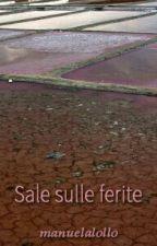 Sale sulle ferite by manuelalollo