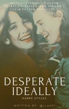 Desperate Ideally •H.S. ✔ by xvddhf