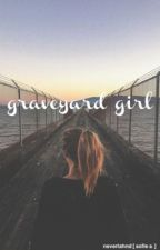 Graveyard Girl (Bridge to Terabithia Fanfic) by neverlahnd