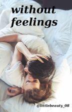 Without feelings by littlebeauty_08