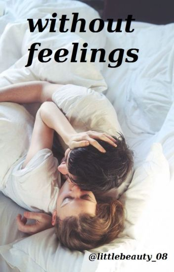 Without feelings