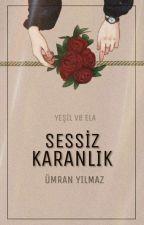 SESSİZ KARANLIK  /İFFET -İ KALP SERİSİ 1 by Luminous35