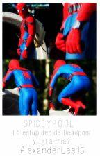 La estupidez de Deadpool y...¿La mía? ||Spideypool|| by AlexanderLee15