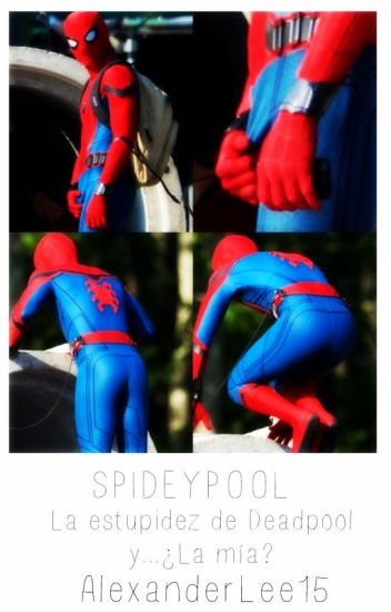 La estupidez de Deadpool y...¿La mía? ||Spideypool||