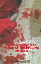 Sweet Revenge (Fan Fiction of The 39 Clues) ON HOLD by bookworm340