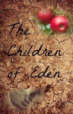 The Children of Eden by JusticeReceived