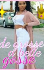 De Grosse A Belle Gosse by mzlle972