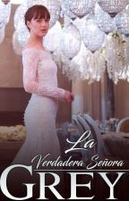 La Verdadera Señora Grey    LNSG#2 by MarlyyGrey