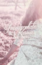 Immaculate and Karma One Shots by hicsumfabulalepus