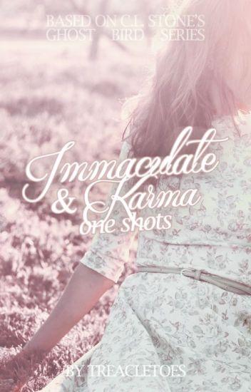 Immaculate and Karma One Shots