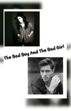 The Bad Boy And The Bad Girl  by Unique_is_mee