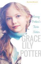 Grace Lily Potter, Harry Potters Twin Sister by BASTILLEphangirl