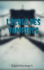 L'école Des Vampires by fujoshiforever1