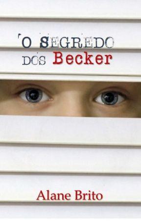 O Segredo dos Becker by AlaneBrito