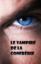 Le vampire de la Confrérie by Bird_Fell