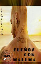 SUEÑOS CON MALUMA by Familiamlm