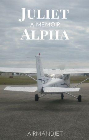 """""""Juliet Alpha"""" - A Memoir by Airmandjet"""