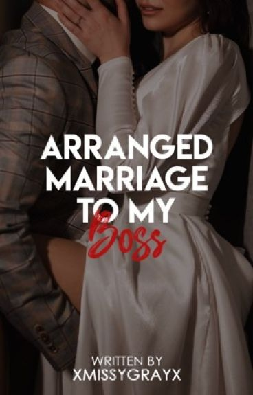 Arranged Marriage To My Boss (Completed/To Be Published)