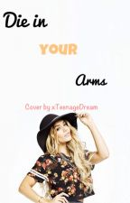 Die in your arms- Janoskians (Luke Brooks Fanfiction) by Directioner4Life_xo