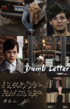 Dumb Letter  by opslarrie
