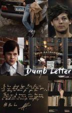 Dumb Letter - l.s by sweetlarents