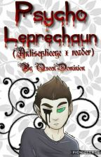 Psycho Leprechaun (Antisepticeye x reader) by QueenDominion