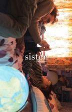 Sister | styles by itrxye